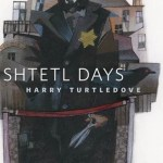 "Harry Turtledove, ""Shtetl Days"" - WoD 1"