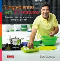 Edu Guedes - 5 Ingredientes Em 15 Minutos