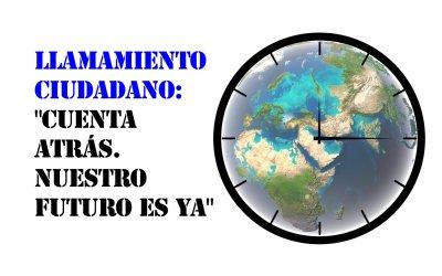 LLAMAMIENTO CIUDADANO: CUENTA ATRÁS, NUESTRO FUTURO ES YA