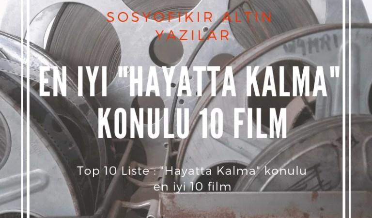 """Konusu """"Hayatta Kalma"""" İçggüdüsüne Dayanan En İyi 10 film"""