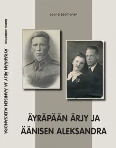 Uusi sotahistoriakirja Äyräpään Ärjy ja Äänisen Aleksandra / tietokirja