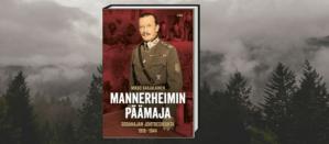 Mannerheimin Päämajan historia ilmestyy vihdoin – uutuuskirja pureutuu kohtalonhetkiin