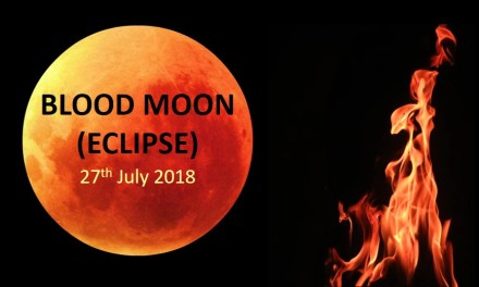 27th July – Blood Moon Lunar Eclipse – The Fires of Change