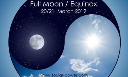 FULL MOON / EQUINOX – 20/21 MARCH 2019 – Zero Point!