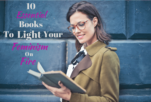 Essential Books to Light Your Feminism on Fire