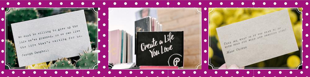 Create a beautiful life you love!