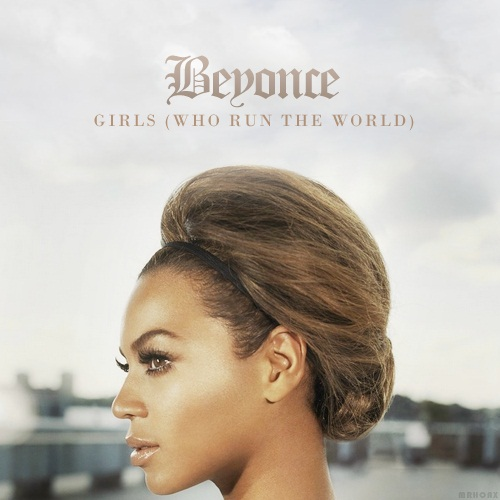 New Beyonce Tune 'Girls (Who Run the World)' Leaked | soulhead
