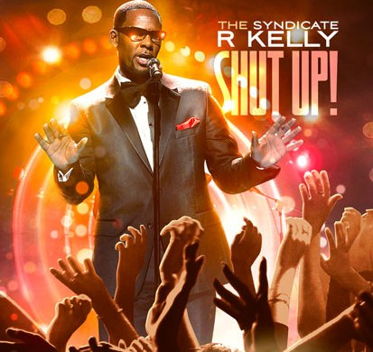 The Syndicate - R. Kelly - Shut Up