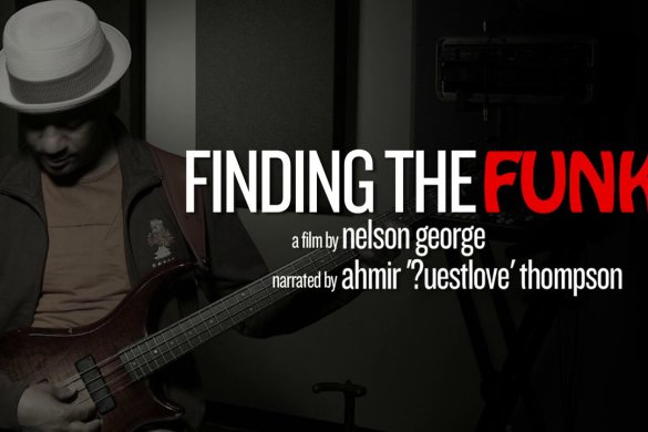 Support #FindTheFunk The Nelson George Documentary Tonight, February 4, 2014 on VH1 + VIDEO TRAILER @nelsongeorge @questlove @bootsy_collins