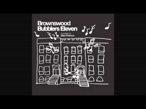 Gilles Peterson Presents: Brownswood Bubblers 11 [FULL PLAYLIST] @gillespeterson @brownswood