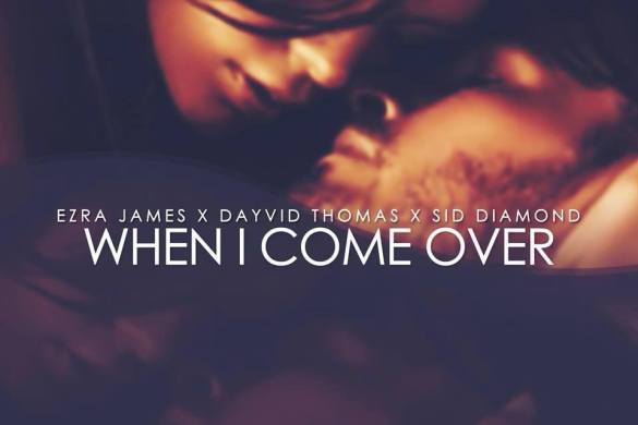 Ezra James - When I Come Over
