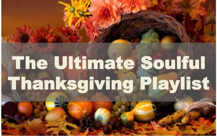 Ultimate Soulful Thanksgiving Playlist