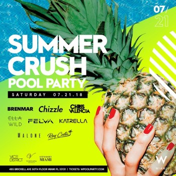 W Miami: Summer Crush Pool Party 7/21/18 - The Soul Of Miami