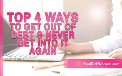 Top 4 Ways to Get Out of Debt and Never Get Into It Again