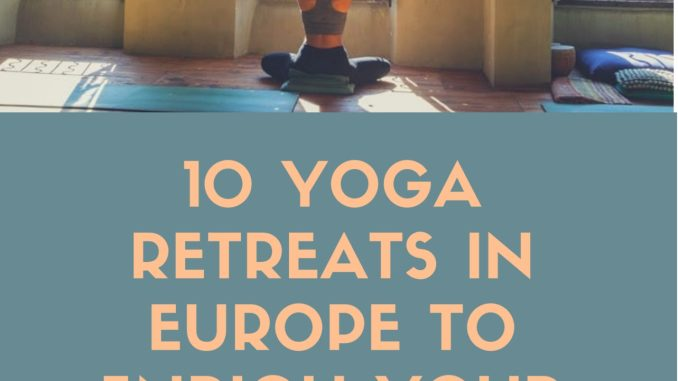 yoga retreats in Europe