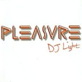 Pleasure – DJ Light