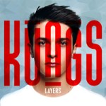 KUNGS - Layers (Album)