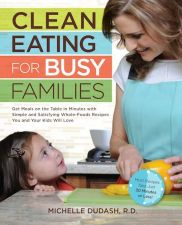 Clean Eating For Busy Families - Book Jacket