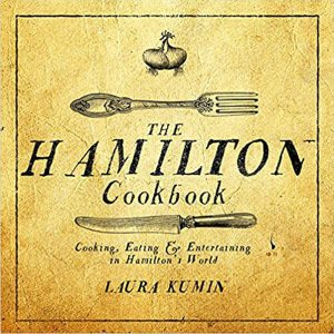Podcast Episode 090: The Hamilton Cookbook – Laura Kumin