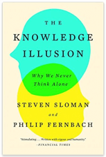 The Knowledge of Illusion: Why We Never Think Alone