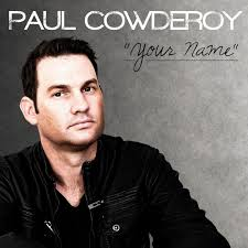 Paul Cowderoy Your Name