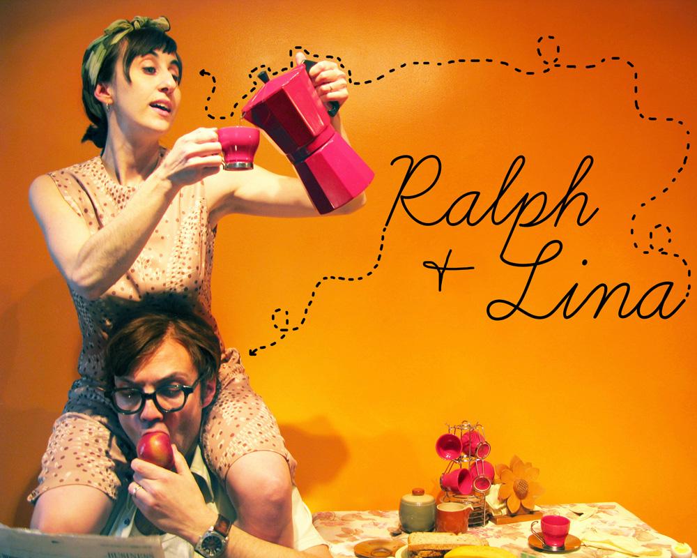 Ralph and Lina