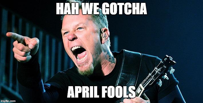 Metallica April Fools