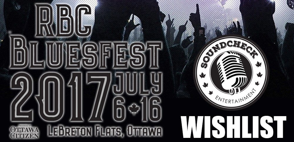 RBC Bluesfest wishlist