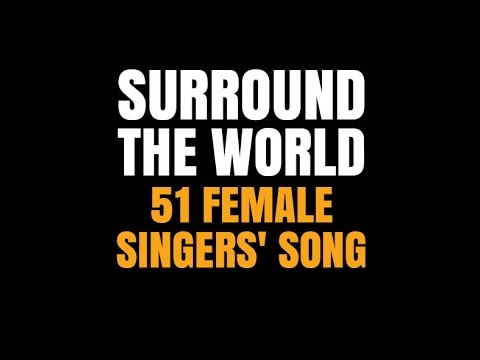 Surround the World - 51 female singers' song