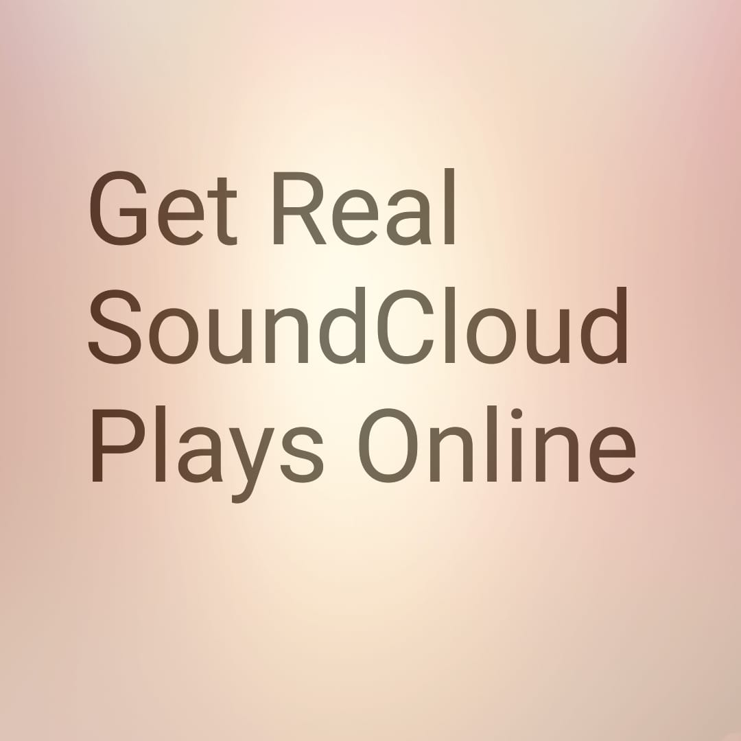 get real soundcloud plays
