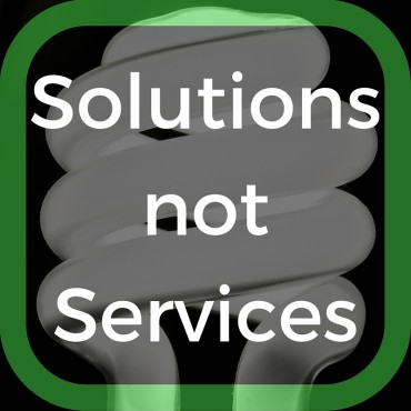 Don't sell services; sell solutions