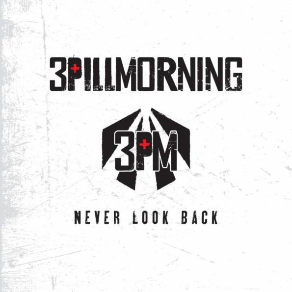 3 Pill Morning - Never Look Back Album Art