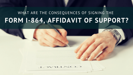 What Are The Consequences Of Signing The Form I 864 Sound Immigration