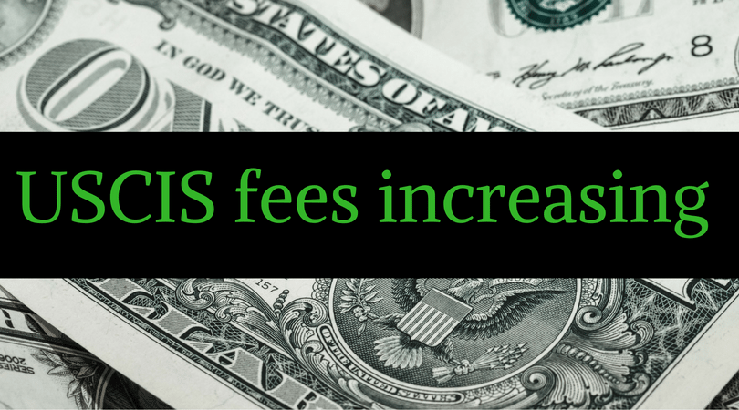USCIS Fees Go Up (a Lot) On Dec. 23, 2016