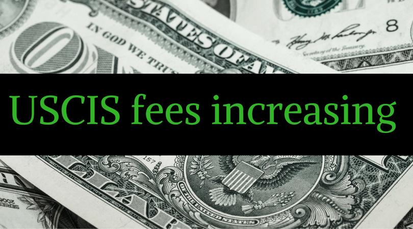 Uscis Fees Go Up A Lot On Dec 23 2016 Sound Immigration