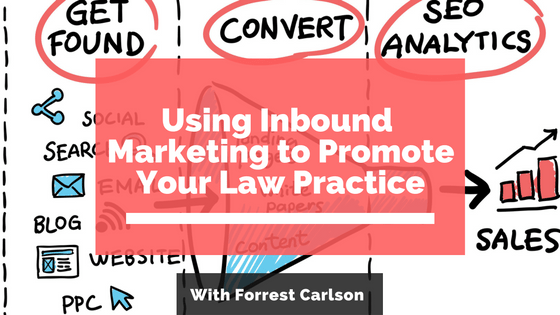 Video: Using Inbound Marketing To Promote Your Law Practice
