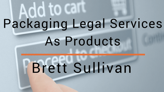 Packaging Legal Services as Products (Video)