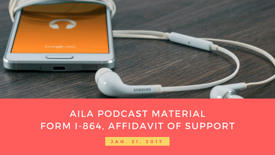 Extra Material – AILA National Podcast On The Form I-864