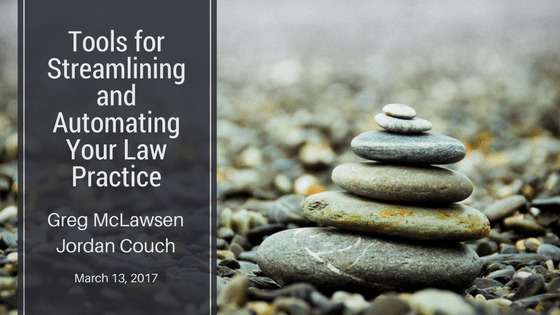 CLE Materials – Tools For Streamlining And Automating Your Law Practice