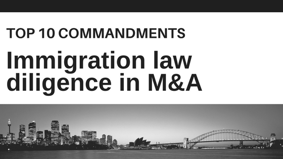 Immigration Law Diligence In M&A Deals: Top 10 Commandments