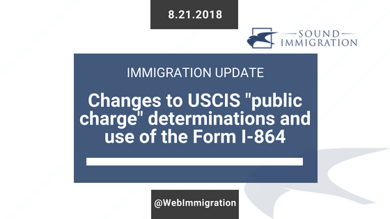"changes to uscis ""public charge"" determinations and use of the form"