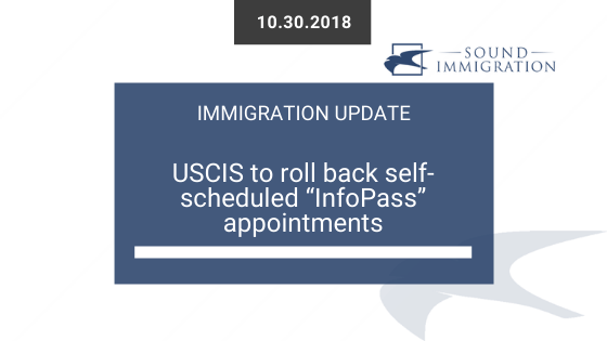"""USCIS To Roll Back Self-scheduled """"InfoPass"""" Appointments"""