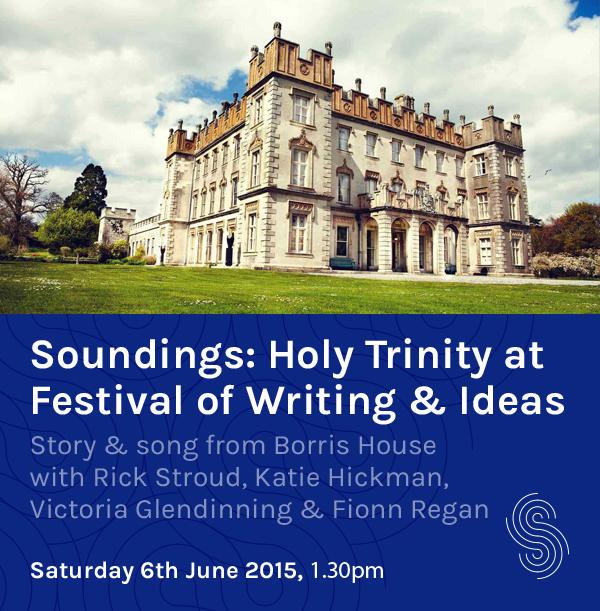 Soundings Holy Trinity At Festival Of Writing & Ideas Borris