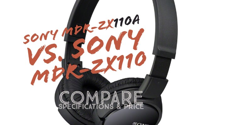 Sony MDR-ZX110A vs. Sony MDR-ZX110