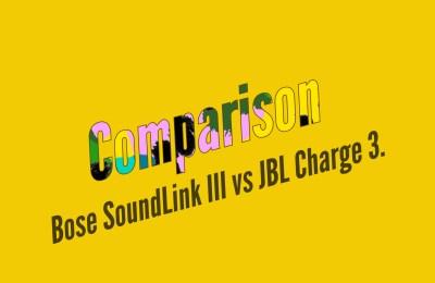 Bose SoundLink III vs JBL Charge 3