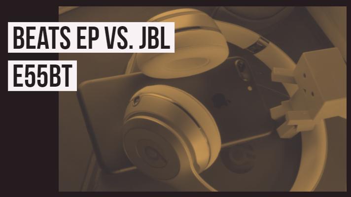Beats EP vs. JBL E55BT