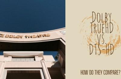 Dolby TrueHD vs. DTS-HD