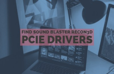 Find Sound Blaster Recon3D PCIe drivers