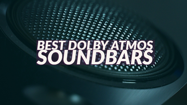 Best Dolby Atmos Soundbars
