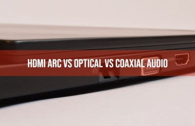HDMI ARC vs Optical vs Coaxial Audio